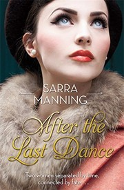 After the Last Dance: Two women. Two love affairs. One unforgettable story
