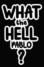 What the Hell Pablo?: College Ruled   Composition Book