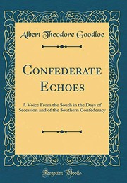 Confederate Echoes: A Voice From the South in the Days of Secession and of the Southern Confederacy (Classic Reprint)
