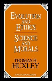Evolution and ethics by Thomas Henry Huxley