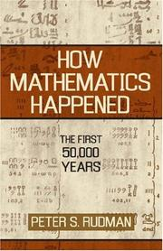 How mathematics happened by Peter Strom Rudman