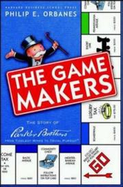 Cover of: The Game Makers by Philip E. Orbanes