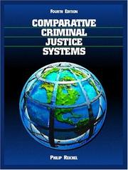 Comparative Criminal Justice Systems by Philip L. Reichel