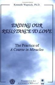 Ending Our Resistance to Love by Kenneth Wapnick