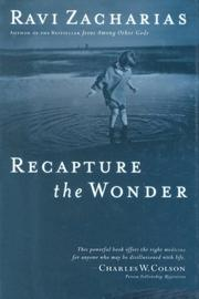 Recapture the Wonder by Ravi K. Zacharias