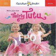 Make Your Own Twirly Tutu (Chicken Socks) by Inc. Klutz