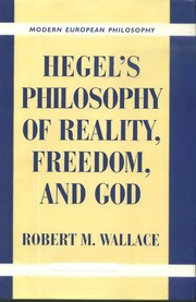 HEGELS PHILOSOPHY OF REALITY, FREEDOM, AND GOD.