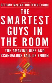 The smartest guys in the room by Bethany McLean, Peter Elkind