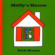 Miffys House by Dick Bruna