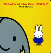What's At The Zoo, Miffy? (Miffy) by Dick Bruna