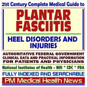 21st Century Complete Medical Guide to Plantar Fasciitis and Related Heel Disorders and Injuries PDF