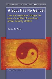 A Soul has no Gender: Love and acceptance through the eyes of a mother of sexual and gender minority children (Transgressions: Cultural Studies and Education)