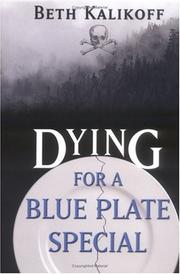 Dying for a blue plate special by Beth Kalikoff