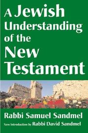 A Jewish understanding of the New Testament by Samuel Sandmel