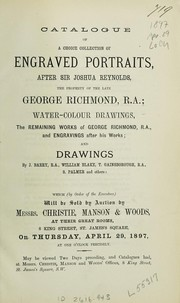 Catalogue of a choice collection of engraved portraits after Sir Joshua Reynolds, the property of the late George Richmond, R.A.
