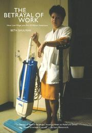 The Betrayal of Work by Beth Shulman