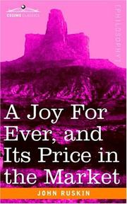 A Joy For Ever (And Its Price in the Market) by John Ruskin