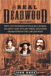 The real Deadwood by John Edward Ames
