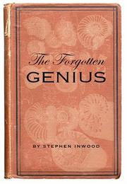 The Forgotten Genius by Stephen Inwood