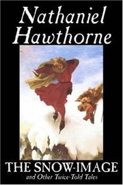 The Snow Image and Other Twice-Told Tales by Nathaniel Hawthorne