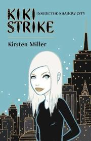 Kiki Strike by Kirsten Miller