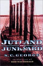 Jutland to junkyard by S. C. George