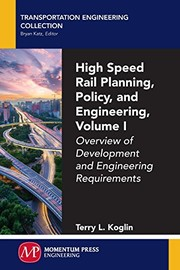 High Speed Rail Planning, Policy, and Engineering, Volume I