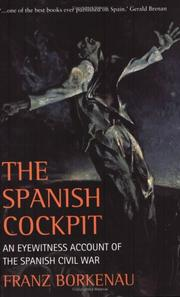 Spanish cockpit : an eye-witness account of the political and social conflicts of the Spanish Civil War by Franz Borkenau