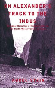 On Alexander's track to the Indus by Stein, Aurel Sir