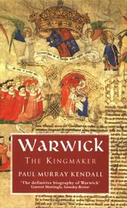 Warwick the Kingmaker by Paul Murray Kendall