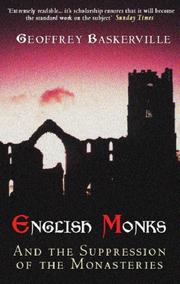 English monks and the suppression of the monasteries by Geoffrey Baskerville