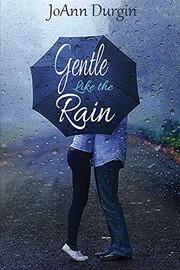 Gentle Like the Rain