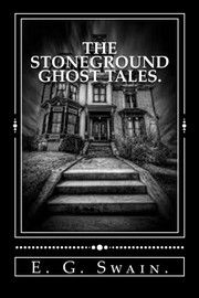 The Stoneground Ghost Tales.