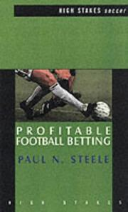 Profitable Football Betting (High Stakes: Soccer) by Paul Steele