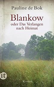 Blankow oder Das Verlangen nach Heimat