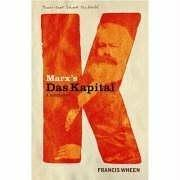 Marx&#39;s Das Kapital by Francis Wheen