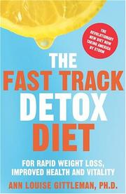 The Fast Track Detox Diet by Ann Louise Gittleman