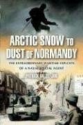 Arctic Snow to Dust of Normandy by Patrick Dalzel-Job