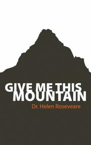 Give me this mountain by Helen Roseveare