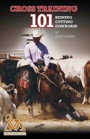Cross Training 101 Reining, Cutting, Cow Horse