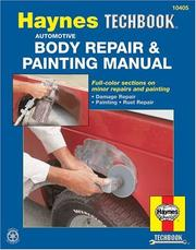 The Haynes automotive body repair & painting manual by John Harold Haynes