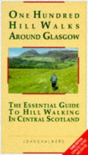 One hundred hill walks around Glasgow by Chalmers, John.