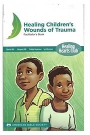Healing Childrens Wounds of Trauma