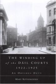 The winding up of the Dáil courts, 1922-1925 by Mary Kotsonouris
