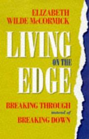 Living on the edge by Elizabeth Wilde McCormick