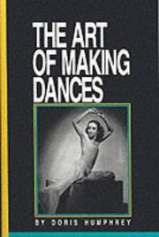 The art of making dances by Doris Humphrey