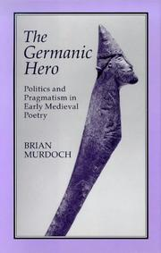 The Germanic Hero by Brian Murdoch