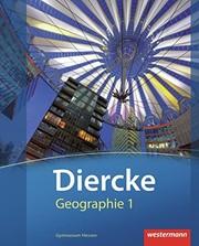 Diercke Geographie 1. Schülerband. Gymnasien. Hessen