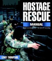 Hostage Rescue Manual: Tactics of the Counter-Terrorist Professionals-Revised Edition (Hostage Rescue Manual: Tactics of the Counter-Terrorist Professional) PDF