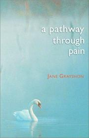 A pathway through pain by Jane Grayshon